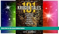 Must Have  101 Kruger Tales: Extraordinary Stories from Ordinary Visitors to the Kruger National
