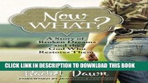 [EBOOK] DOWNLOAD Now What?: A Story of Broken Dreams and the God Who Restores Them READ NOW