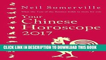 [EBOOK] DOWNLOAD Your Chinese Horoscope 2017: What the Year of the Rooster holds in store for you
