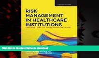 Best book  Risk Management in Health Care Institutions: Limiting Liability and Enhancing Care, 3rd