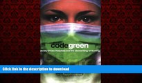 Best books  Code Green: Money-Driven Hospitals and the Dismantling of Nursing (The Culture and