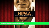 Best book  HIPAA: The Questions You Didn t Know to Ask