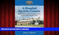 Buy book  A Hospital for Ashe County: Four Generations of Appalachian Community Health Care