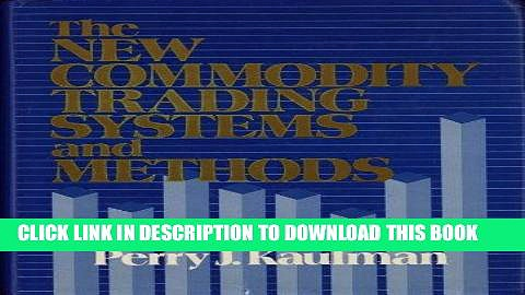 [PDF] The New Commodity Trading Systems and Methods Full Online