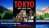 READ FULL  Tokyo Travel Guide: Tokyo Guide Book, Japan Travel Guide (Tokyo, Japan Guide Book,
