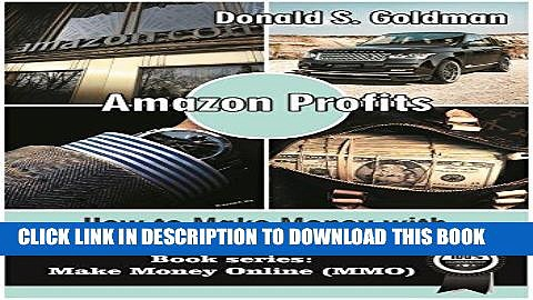 [PDF] Amazon Profits: How to Make Money with Amazon (Make Money Online 2016) (Make Money Online