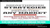[PDF] Breakthrough Strategies for Predicting Any Market: Charting Elliott Wave, Lucas, Fibonacci,