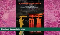 Big Deals  A Japanese Journey: Alone in the Land of the Rising Sun  Full Ebooks Best Seller