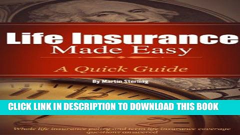 [PDF] Life Insurance Made Easy: A Quick Guide – Whole Life Insurance Policy and Term Life