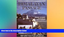 Must Have  Himalayan Passage: Seven Months in the High Country of Tibet Nepal China India and
