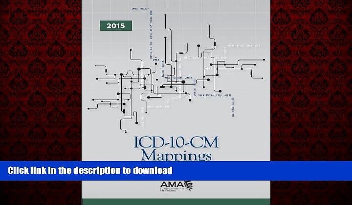 Buy books  ICD-10-CM 2015 Mappings: Linking ICD-9-CM to All Valid ICD-10-CM Alternatives online