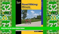 Deals in Books  Road Biking(TM) Illinois: A Guide To The State s Best Bike Rides (Road Biking