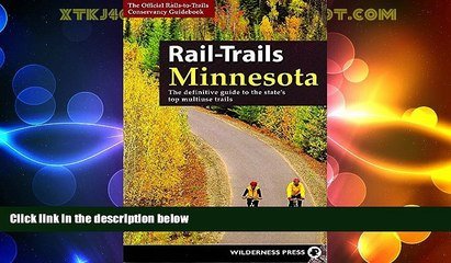 Deals in Books  Rail-Trails Minnesota: The definitive guide to the state s best multiuse trails