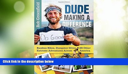 Buy NOW  Dude Making a Difference: Bamboo Bikes, Dumpster Dives and Other Extreme Adventures