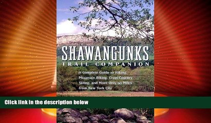 Deals in Books  Shawangunks Trail Companion: A Complete Guide to Hiking, Mountain Biking,