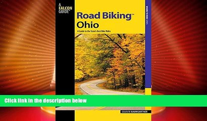 Deals in Books  Road BikingTM Ohio: A Guide To The State s Best Bike Rides (Road Biking Series)