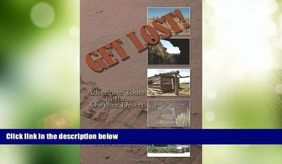 Big Sales  Get Lost!: Adventure Tours in the Owyhee Desert  Premium Ebooks Online Ebooks
