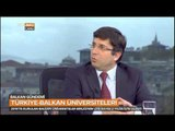 Türkiye Balkan Üniversitelerini Değerlendirdik - Balkan Gündemi - TRT Avaz