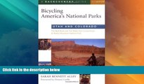 Big Sales  Bicycling America s National Parks: Utah and Colorado: The Best Road and Trail Rides