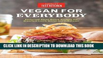 [PDF] Vegan for Everybody: Foolproof Plant-Based Recipes for Breakfast, Lunch, Dinner, and