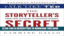[PDF] The Storyteller s Secret: From TED Speakers to Business Legends, Why Some Ideas Catch On and