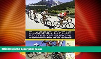 Deals in Books  Classic Cycle Routes of Europe: The 25 greatest road cycling races and how to ride