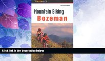 Buy NOW  Mountain Biking Bozeman (Regional Mountain Biking Series)  Premium Ebooks Online Ebooks