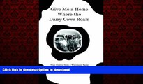 Buy book  Give Me a Home Where the Dairy Cows Roam: True Stories from a Wisconsin Farm online to