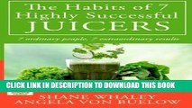 Best Seller The Habits of 7 Highly Successful Juicers: 7 Ordinary People, 7 Extraordinary Results