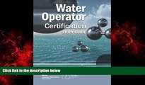 FREE PDF  Water Operator Certification Study Guide: A Guide to Preparing for Water Treatment and