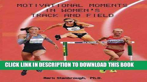 [PDF] Motivational Moments in Women s Track and Field (Motivational Moments in Track and Field)