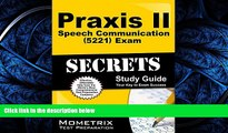 READ book  Praxis II Speech Communication: Content Knowledge (5221) Exam Secrets Study Guide: