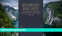 READ NOW  Stormy Escape: A Vietnamese Woman s Account of Her 1980 Flight Through Cambodia to
