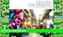 Big Sales  Cycling the Mekong;: Cycling Through Southeast Asia (Cycling Adventures) (Volume 1)