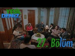 """27. Bölüm """"Aşk, hediyeleen en güzelimiş."""" / Yeşil Deniz (1080p)"""