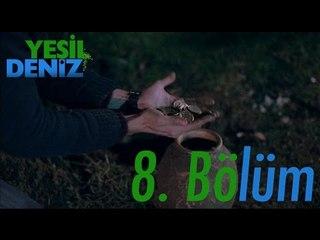 """8. Bölüm """"İsmail'in Rüyası"""" / Yeşil Deniz (1080p)"""