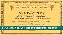 Ebook Complete Preludes, Nocturnes   Waltzes  26 Preludes, 21 Nocturnes, 19 Waltzes for Piano