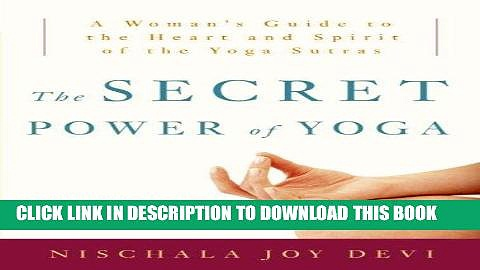 Best Seller The Secret Power of Yoga: A Woman s Guide to the Heart and Spirit of the Yoga Sutras