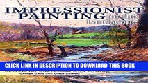 Best Seller Impressionist Painting for the Landscape: Secrets for Successful Oil Painting Free