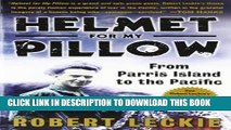 Best Seller Helmet for My Pillow: From Parris Island to the Pacific Free Read