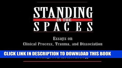 Best Seller Standing in the Spaces: Essays on Clinical Process Trauma and Dissociation Free Read