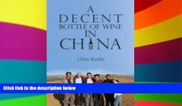Ebook Best Deals  A Decent Bottle of Wine in China (China Today)  Buy Now