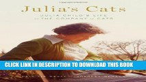 [PDF] Julia s Cats: Julia Child s Life in the Company of Cats Full Collection