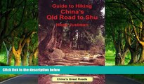 Big Deals  Guide to Hiking China s Old Road to Shu  Most Wanted