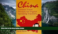 Big Deals  China: Chinese Travel Phrases for English Speaking Travelers: The 1.000 phrases you