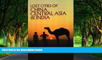 Best Deals Ebook  Lost Cities of China, Central Asia and India (The Lost City Series)  Best Seller