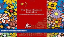 Must Have  The Year I Smelled Like Milk: Stories from Beijing and Beyond  Buy Now