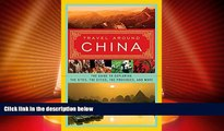 Buy NOW  Travel Around China: The Guide to Exploring the Sites, the Cities, the Provinces, and