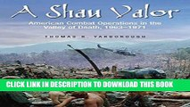 [PDF] A Shau Valor: American Combat Operations in the Valley of Death, 1963-1971 [Online Books]
