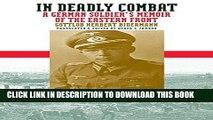 [PDF] In Deadly Combat: A German Soldier s Memoir of the Eastern Front (Modern War Studies)